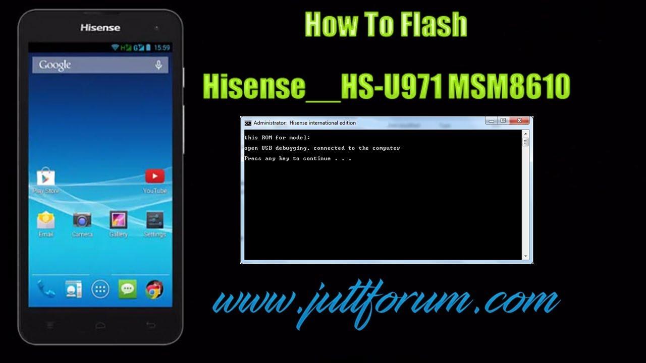 Hisense__HS-U971 MSM8610__ANDR_v4 3 Key Combination Flash With File Link