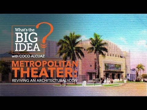 What's The Big Idea? Metropolitan Theater: Reviving an Archi