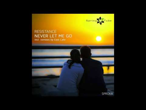 Resistance - Never Let Me Go (East Cafe Chill Reverse) [SPR068]
