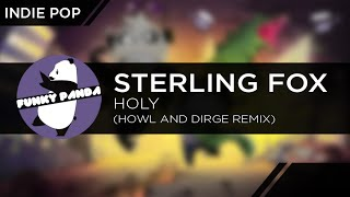 IndiePOP || Sterling Fox - Holy (Howl and Dirge Remix)