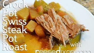 Crock Pot Swiss Steak Pot Roast