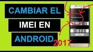 Cómo CAMBIAR IMEI de Móvil Android 2017  Tutorial PASO por PASO