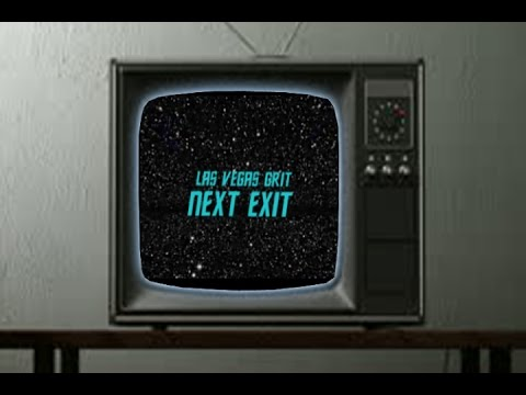 LVG NEXT EXIT EPISODE 003: Grit Trek