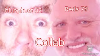 So i did a collab with blue ghost but i forgot what i was going to actually name this video