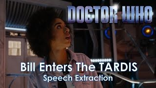 Doctor Who   Bill Enters The TARDIS Scene - Speech Extraction