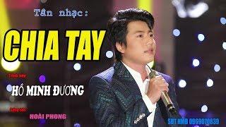 Tân nhạc - CHIA TAY | HỒ MINH ĐƯƠNG sáng tác HOÀI PHONG