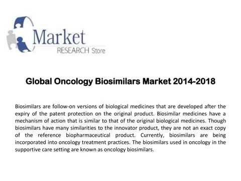 Global Oncology Biosimilars Market Share Forecast 2014 2018