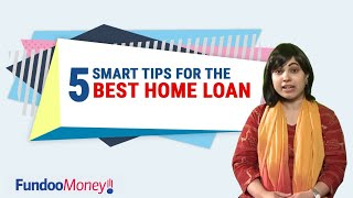 5 Smart Tips for Best Home Loan