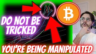 WATCH IF YOU'RE CONFUSED WHAT BITCOIN IS DOING RIGHT NOW - **DO NOT** LET YOURSELF BE MANIPULATED!