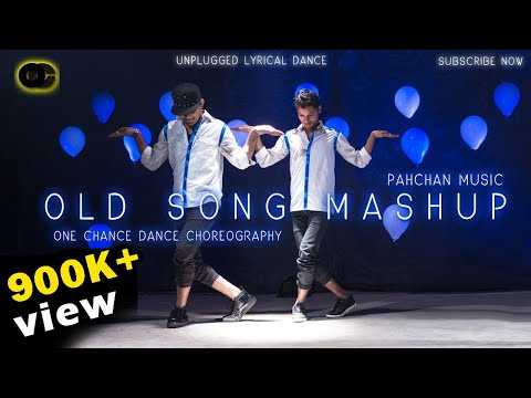 Old Hindi Song Mashup | Unplugged Lyrical Dance | Pehchan music | One Chance Choreography