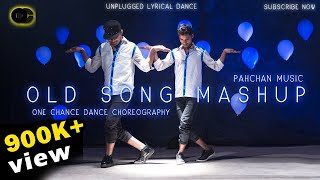 Old Hindi Song Mashup | Unplugged Lyrical Dance | Pehchan music | One Chance Choreography