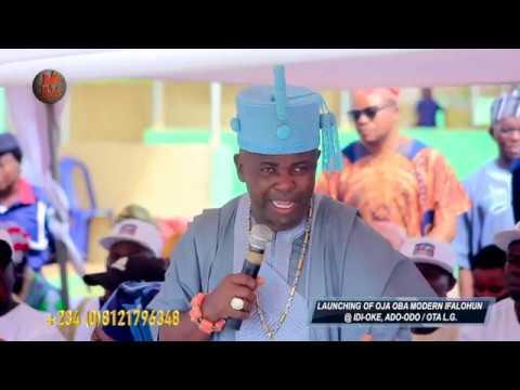 Launching Of Oja Oba Modern Ifalohun At Idi Oke Town Ado Odo Ota Local Government Ogun State Youtube