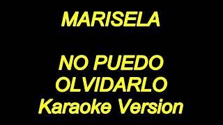 Marisela - No Puedo Olvidarlo (Karaoke Lyrics) NUEVO!!
