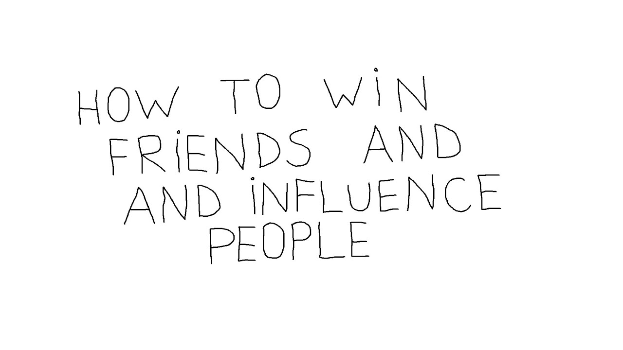 How To Win Friends And Influence People Animated Book Summary