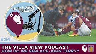 The Villa View Podcast #25   HOW DO WE REPLACE JOHN TERRY?