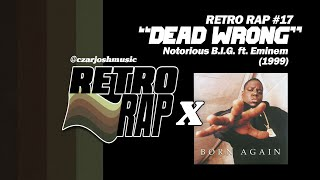 "RETRO RAP #17: ""Dead Wrong"" - Notorious B.I.G. feat. Eminem [@czarjoshmusic]"