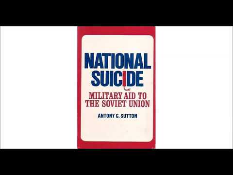 National Suicide:  Military Aid to the Soviet Union by Prof. Anthony Sutton
