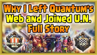 Clash of Clans - Why I Left Quantum's Web and Joined U.N. Full Story w/ Gameplay