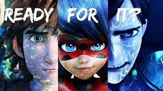 Ready For It? (2K +subs)♥//RTTE //TrollHunters // Miraculous Ladybug//♥AMV