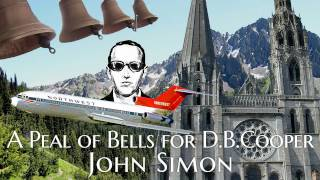 John Simon - A Peal of Bells for D.B.Cooper opus 47 for strings, tubular bells and celesta (2006)