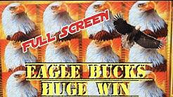 ✰✰ HUGE WIN EAGLE BUCKS ! FULL SCREEN WILDS ! ✰✰