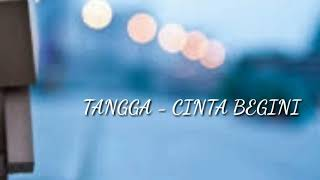 Tangga - Cinta Begini(lyrics video)