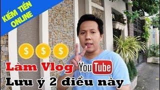 Hướng Dẫn Cách Làm Video Vlog Youtube Kiếm Tiền Đơn Giản Nhất Cho Người Mới