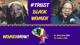WomenNOW! Podcast: Loretta Ross and Dázon Diallo