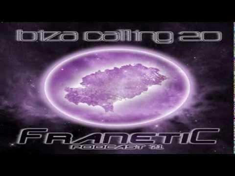 Franetic - Ibiza Calling 2.0 - Podcast 71