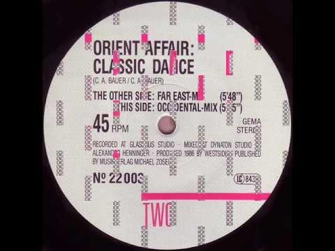 ORIENT AFFAIR - CLASSIC DANCE (FAR EAST MIX) (℗1986)