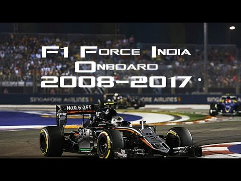 F1 Force India Onboard 2008-2017