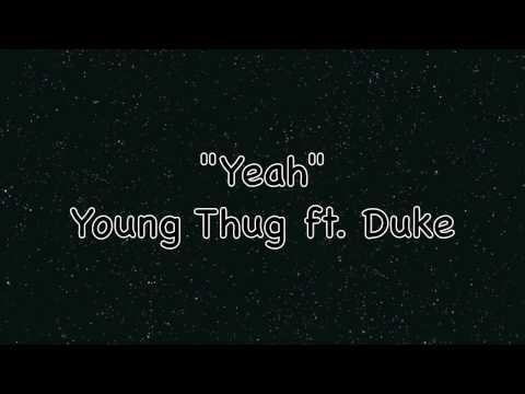Young Thug - Yeah (ft. Duke)