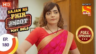 Sajan Re Phir Jhoot Mat Bolo - Ep 180 - Full Episode - 31st January, 2018