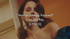 Lana Del Rey - Norman Fucking Rockwell! [LYRICS]
