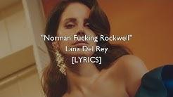 Lana Del Rey - Norman Fucking Rockwell (Lyrics)