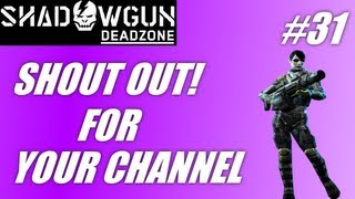 Shout out for your channel #31: Shadowgun-Deadzone Deathmatch (PC gameplay/commentary)