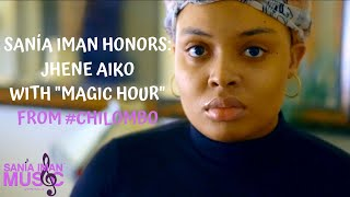 SANÍA IMAN HONORS JHENE AIKO - MAGIC HOUR (HAPPY BIRTHDAY)