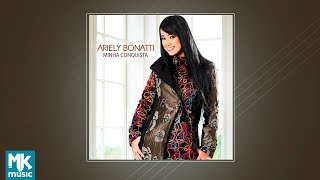 💿 Ariely Bonatti - Minha Conquista (CD COMPLETO)