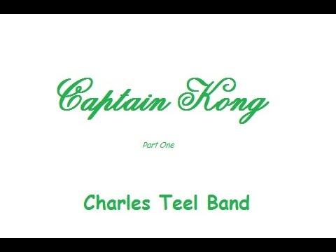 Captain Kong   - Charles Teel Band
