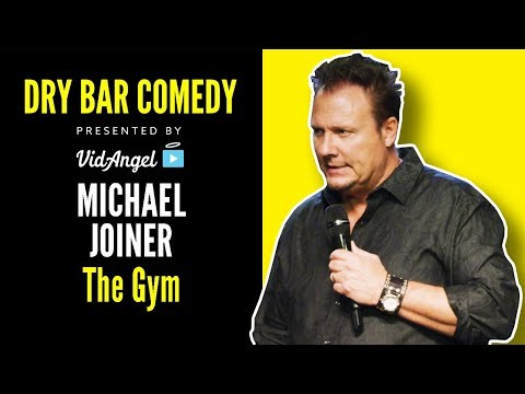 The Gym  Michael Joiner  God's Smart Alec  Dry Bar Comedy