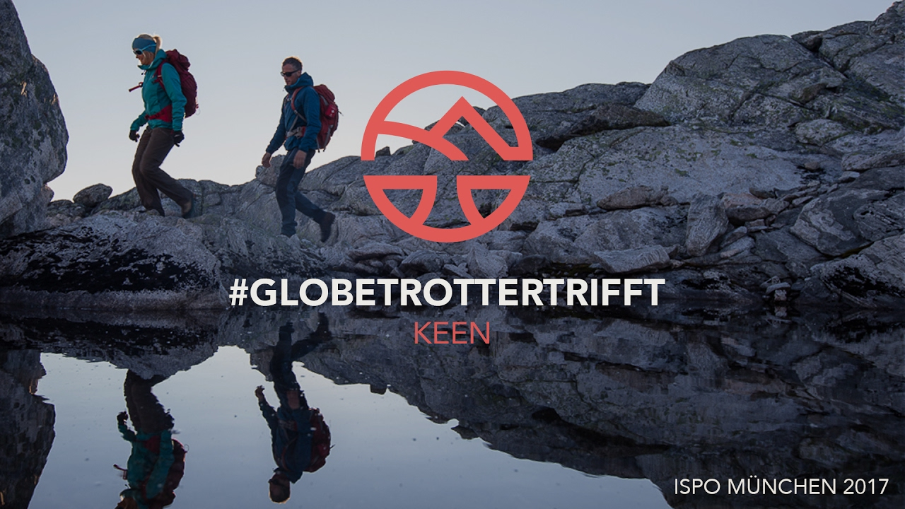 the best attitude 25ae0 13237 ISPO 2017 - Globetrotter trifft Keen