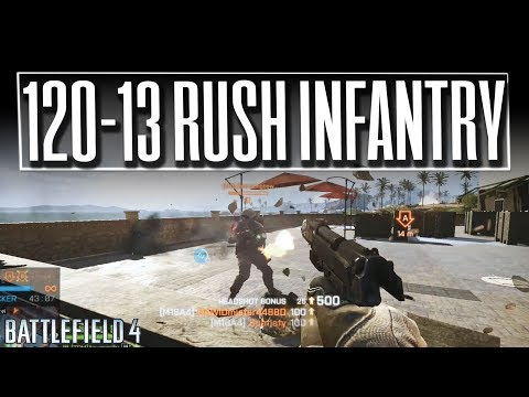 This is how you play RUSH on Battlefield 4 (120-13 Infantry Gameplay)