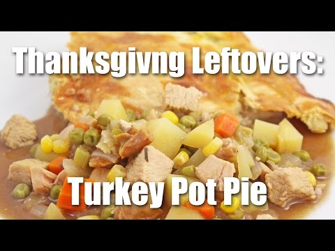 How To Make Turkey Pot Pie With Thanksgiving Day Leftovers