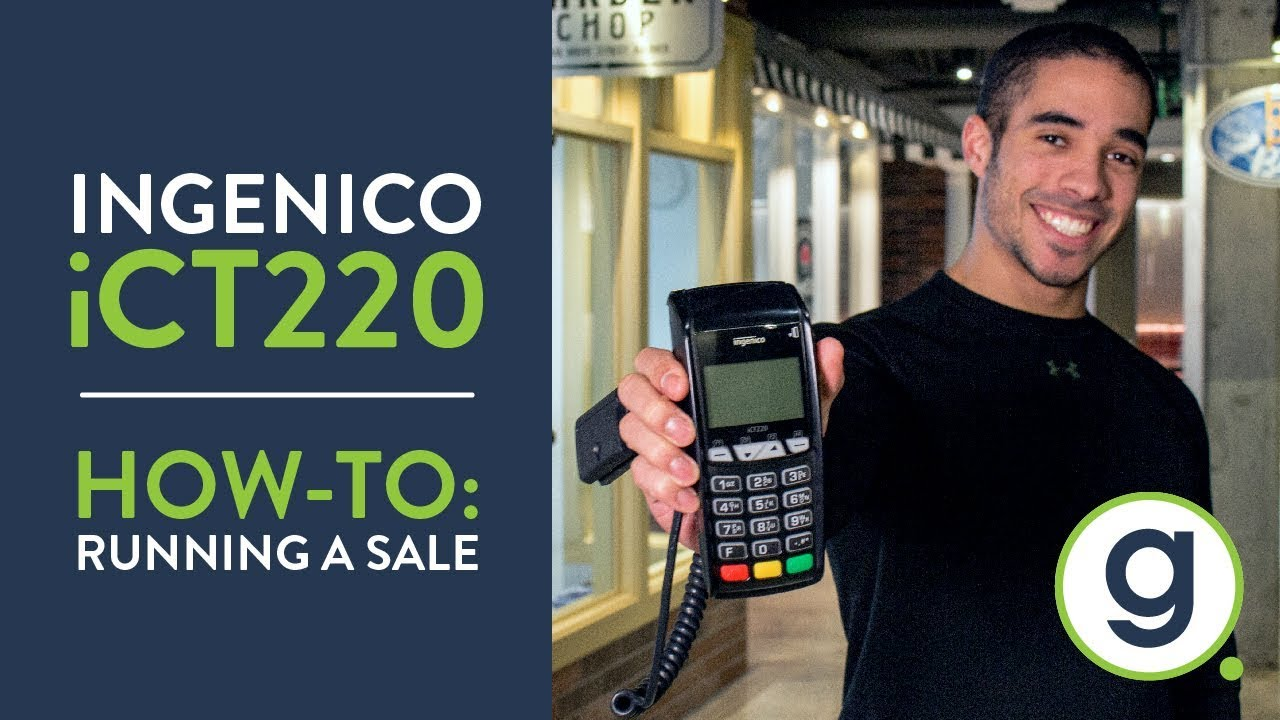 How to Run a Sale iCT220 Ingenico Credit Card Terminal | Gravity Payments  Support
