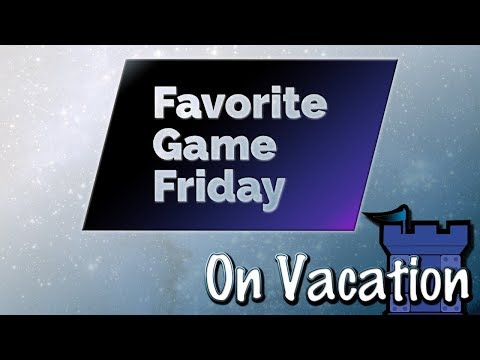 Favorite Game Fridays: On Vacation
