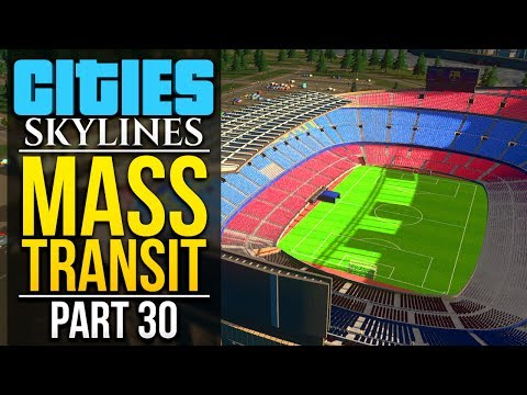 Cities: Skylines Mass Transit | PART 30 | YOU ASKED FOR IT
