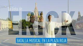 Batalla musical en la Plaza Roja - La lista de Erick