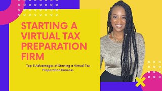 How To Start A Virtual Tax Preparation Business 5 Pros Starting A Virtual Tax Preparation Business