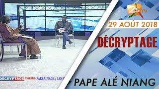 DECRYPTAGE DU 29 AOÛT 2018 AVEC PAPE ALÉ NIANG PARRAINAGE : LES PRÉMICES D'UN CHAOS ÉLECTORAL ?