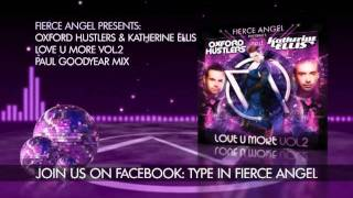 The Oxford Hustlers & Katherine  Ellis - Love U More Vol 2 - Paul Goodyear Mix - Fierce Angel